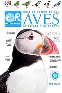 GUIA CAMPO AVES ESPAÑA Y EUROPA/ 3ª ED. GUIAS DEL NATURALISTA-AVES ...