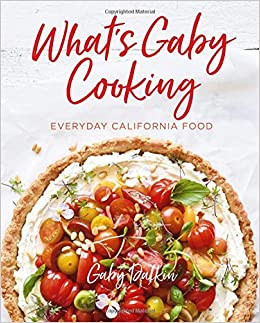 Whats gaby cooking everyday california food gaby dalkin matt whats gaby cooking everyday california food gaby dalkin matt armendariz 9781419728945 amazon books forumfinder Choice Image