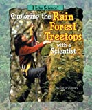 Exploring the Rain Forest Treetops with a Scientist, Judith Williams, 0766022943