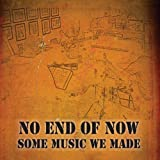 Some Music We Made by No End of Now (2013-05-04)