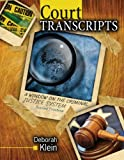 Court Transcripts : A Window on the Criminal Justice System, Klein, Deborah, 0757590217