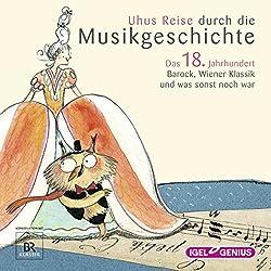 Uhus Reise durch die Musikgeschichte - Das 18. Jahrhundert