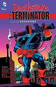 Deathstroke: The Terminator (1991-1996) Vol. 1: Assassins (Deathstroke (1991-1996)) by [Wolfman, Marv]