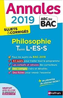 Philosophie Tle L-ES-S : Sujets & corrigés (Annales ABC du Bac