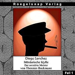 Der zerstörte Meister (Diego Sanchez - Tödliche Idylle Fall 1)