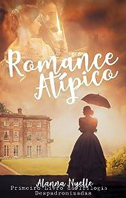 Romance Atípico (Despadronizadas Livro 1)