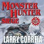 Monster Hunter Siege: Monster Hunter, Book 6 | Larry Correia