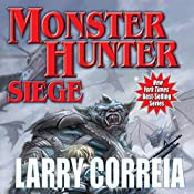 Monster Hunter Siege: Monster Hunter, Book 6 | Larry Correia