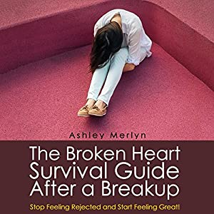 The Broken Heart Survival Guide After a Breakup Audiobook