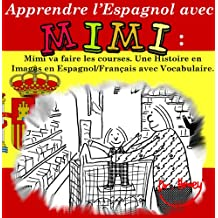 Apprendre l'Espagnol avec Mimi: Mimi va faire les courses. Une Histoire en Images en Espagnol/Français avec Vocabulaire. (Mimi fr-es t. 1) (French Edition)