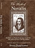 img - for The Birth of Novalis: Friedrich Von Hardenberg's Journal of 1797, with Selected Letters and Documents (Suny Series, Intersections: Philosophy and Critical Theory) book / textbook / text book