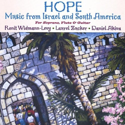 Hope: Music from Israel and South America for soprano, flute, guitar
