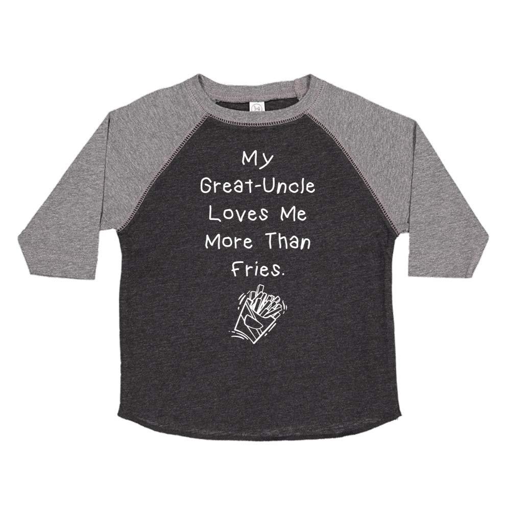 My Great-Uncle Loves Me More Than Fries Toddler//Kids Raglan T-Shirt