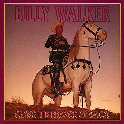 Cross The Brazos At Waco by Walker, Billy