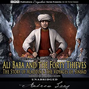 Ali Baba and the Forty Thieves, The Story of Aladdin, and The Voyages of Sinbad Audiobook