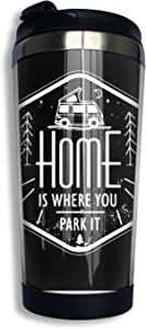 Home Is Where You Park It Personalized Travel Mug Stainless Lined Coffee Tumbler Double Wall Vacuum Insulated Travel Cup For Christmas Birthday Home Office