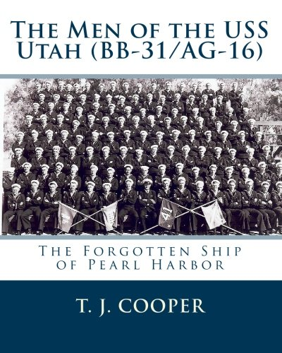 Read Online The Men of the USS Utah (BB-31/AG-16): The Forgotten Ship of Pearl Harbor ebook