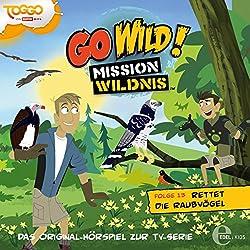 Rettet die Raubvögel (Go Wild - Mission Wildnis 13)