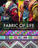 Fabric of Life - Textile Arts in Bhutan (Edition Angewandte Book Series of the University of Applied Arts Vienna)
