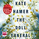 The Doll Funeral Audiobook by Kate Hamer Narrated by Charlie Sanderson, Gareth Bennett-Ryan, Georgia Maguire
