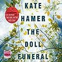 The Doll Funeral Hörbuch von Kate Hamer Gesprochen von: Charlie Sanderson, Gareth Bennett-Ryan, Georgia Maguire
