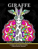 Giraffe Adults Coloring Books: Giraffe ,Flower and Mandala Pattern for Relaxation and Mindfulness
