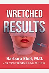 Wretched Results: A Medical Thriller (The Outlander Physician Series Book 2) Kindle Edition
