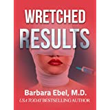 Wretched Results: A Medical Thriller (The Outlander Physician Series Book 2)
