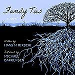 Family Ties | Hans M. Hirschi