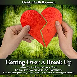 Getting over a Break up Guided Self Hypnosis