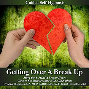 Getting over a Break up Guided Self Hypnosis Speech