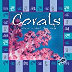Science Under the Sea: Corals | Lynn Stone