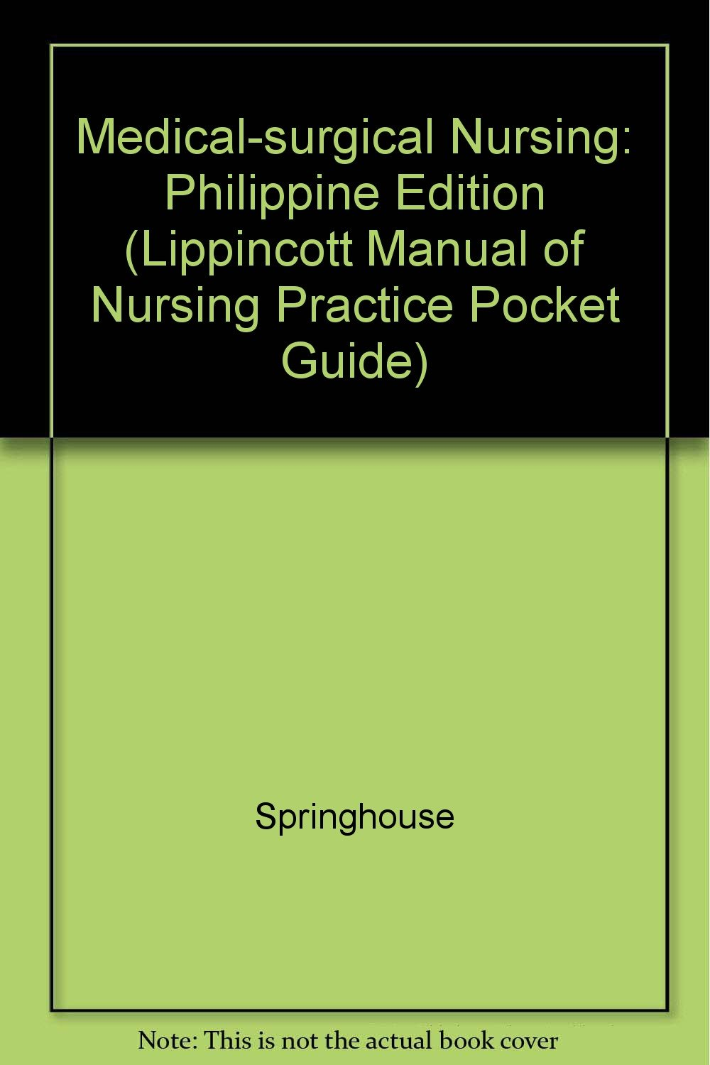 Medical-surgical Nursing: Philippine Edition (Lippincott Manual of Nursing  Practice Pocket Guide): Springhouse: 9780781781770: Amazon.com: Books