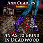 An Ex to Grind in Deadwood: The Deadwood Mysteries, Book 5 | Ann Charles