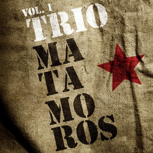 Various artists Stream or buy for $41.99 · Trio Matamoros. Vol.1
