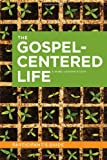img - for The Gospel-Centered Life (Participant's Guide) book / textbook / text book