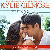 Not My Romeo: Clover Park, book 6 | Kylie Gilmore