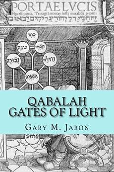 Qabalah Gates of Light: The Occult Qabalah Reconstructed by [Jaron, Gary]