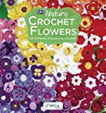 Crochet Flowers: 66 Different Flowers to Crochet