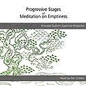 Progressive Stages of Meditation on Emptiness Audiobook by Khenpo Tsultrim Gyamtso Rinpoche, Lama Shenpen Hookham - translator Narrated by Ken Cohen