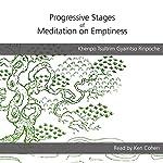 Progressive Stages of Meditation on Emptiness | Khenpo Tsultrim Gyamtso Rinpoche,Lama Shenpen Hookham - translator