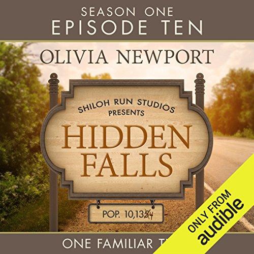 - Hidden Falls: One Familiar Tune, Episode 10