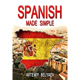Spanish language: Made simple (Spanish Lessons for Beginners, Intermediate, Advanced, Adults, Dummies, Kids)
