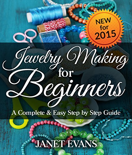 Pdf Crafts Jewelry Making For Beginners: A Complete & Easy Step by Step Guide