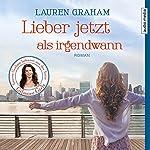 Lieber jetzt als irgendwann | Lauren Graham