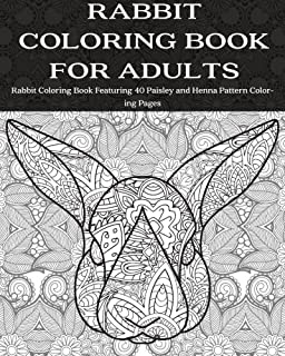 Rabbit Coloring Book For Adults Featuring 40 Paisley And Henna Pattern