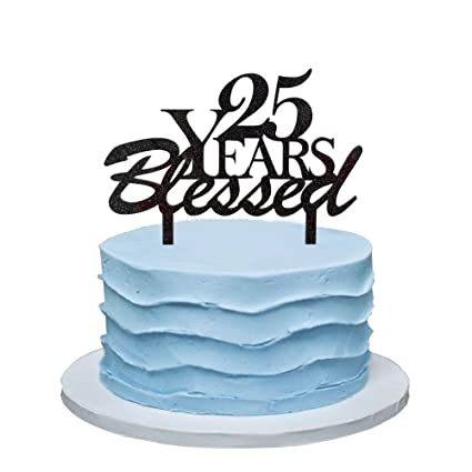 Amazon 25 Years Blessed Cake Topper 25th Birthday Party