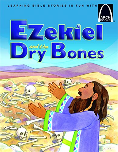 Ezekiel and the Dry Bones - Arch Book (Arch Books) (Story Of Ezekiel And The Dry Bones)
