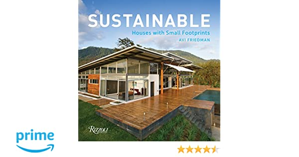 Sustainable Houses With Small Footprints Avi Friedman