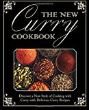The New Curry Cookbook: Discover a New Style of Cooking with Curry with Delicious Curry Recipes